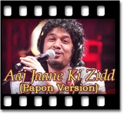 Aaj Jaane Ki Zidd (Papon Version) - MP3