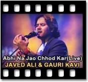 Abhi Na Jao Chhod Kar(Live) (With Female Vocals) - MP3