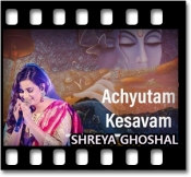 Achyutam Keshavam - MP3 + VIDEO