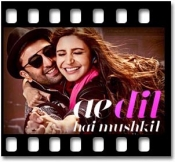 Ae Dil Hai Mushkil (With Guide) - MP3