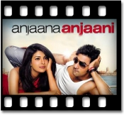 Anjaana Anjaani Ki Kahani - MP3 + VIDEO