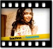 Bachna Ae Haseeno (New) - MP3