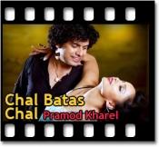 Chal Batas Chal - MP3