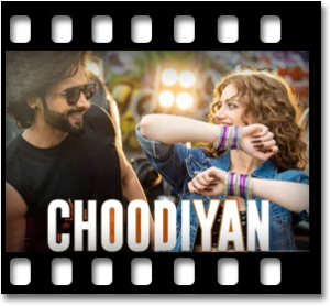 Choodiyan (With Female Vocals)  - MP3 + VIDEO