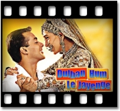 Dulhan Hum Le Jaayenge (With Male Vocals) - MP3