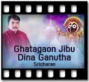 Ghatagaon Jibu Dina Ganutha - MP3 + VIDEO