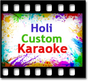 Holi Custom Karaoke - MP3