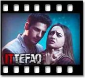 Ittefaq Se (Raat Baaki)(With Female Vocals) - MP3