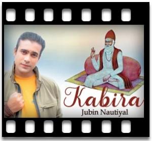 Kabira (Kabir Ke Dohe) Karaoke MP3