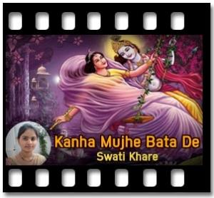 Kanha Mujhe Bata De - MP3