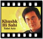 Khushk Hi Sahi - MP3