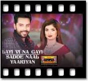 Layi Vi Na Gayi | Sadde Naal Yaariyan (With Female Vocals) - MP3