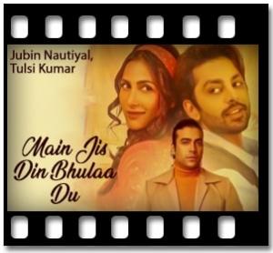 Main Jis Din Bhulaa Du - MP3