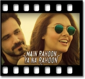 Main Rahoon Ya Na Rahoon - MP3