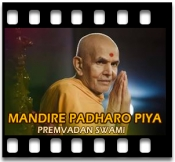 Mandire Padharo Piya (Without Chorus) - MP3