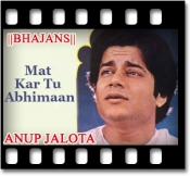 Mat Kar Tu Abhimaan - MP3 + VIDEO