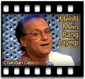 Mehfil Mein Rang Layegi - MP3 + VIDEO