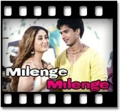 Milenge Milenge (With Male Vocals) - MP3