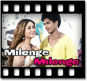 Milenge Milenge (With Male Vocals) - MP3
