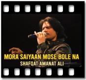 Mora Saiyaan Mose Bole Na - MP3 + VIDEO
