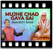Mujhe Chad Gaya Sai - MP3 + VIDEO