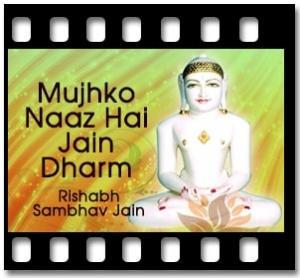 Mujhko Naaz Hai Jain Dharm Pe - MP3 + VIDEO