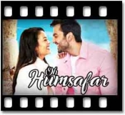 Oh Humsafar (With Female Vocals) - MP3