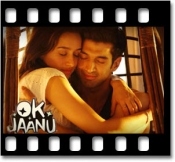 Ok Jaanu (With Female Vocals) - MP3