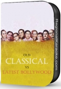 Old Classical Vs Latest Bollywood - MP3