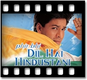 Phir Bhi Dil Hai Hindustani - MP3