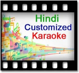 Hindi Customized Karaoke - MP3