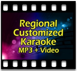 Regional Customized Karaoke MP3 + VIDEO