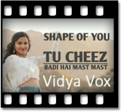 Shape Of You | Cheez Badi Hai - MP3