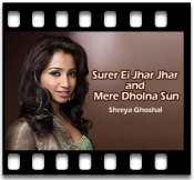 Surer Ei Jhar Jhar and Mere Dholna Sun (Bangla Mashup) - MP3 + VIDEO