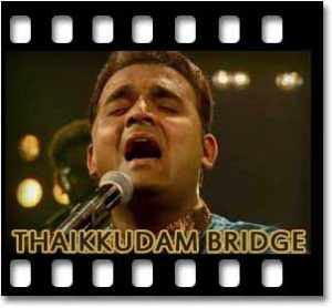 Khwaja(Thaikkudam Bridge) - MP3