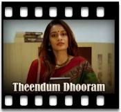 Theendum Dhooram - MP3 + VIDEO