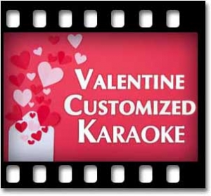 Valentines Customized Karaoke-MP3