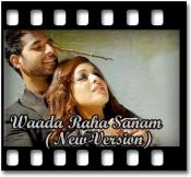 Waada Raha Sanam (New Version) (With Female Vocals) - MP3