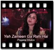 Yeh Zameen Ga Rahi Hai (Unwind Mix) - MP3