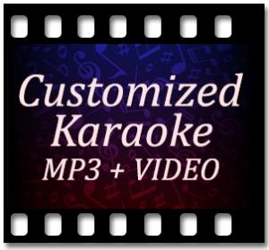 Customized Karaoke MP3 + VIDEO