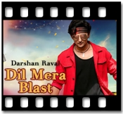 Dil Mera Blast - MP3 + VIDEO