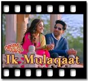 Ik Mulaqaat (With Female Vocals) - MP3