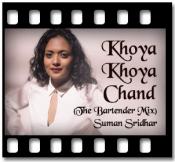 Khoya Khoya Chand (The Bartender Mix) - MP3 + VIDEO