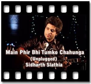 Main Phir Tumko Chahunga (Unplugged) - MP3